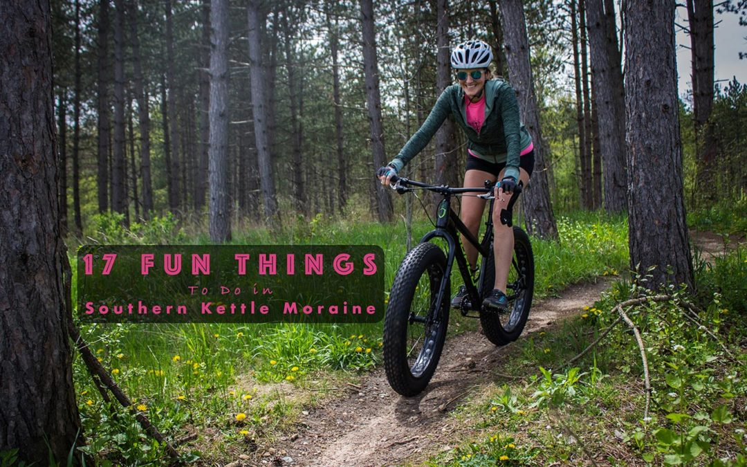 17 Fun Things to do in the Southern Kettle Moraine (Wisconsin)